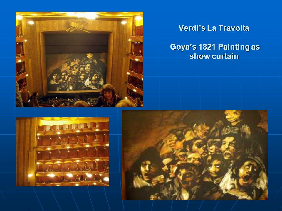 Verdis La Travolta Goyas 1821 Painting as show curtain