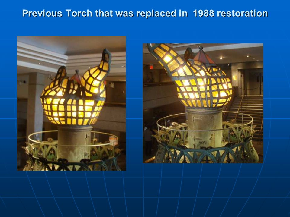 Previous Torch that was replaced in 1988 restoration