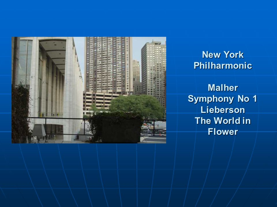New York Philharmonic Malher Symphony No 1 Lieberson The World in Flower