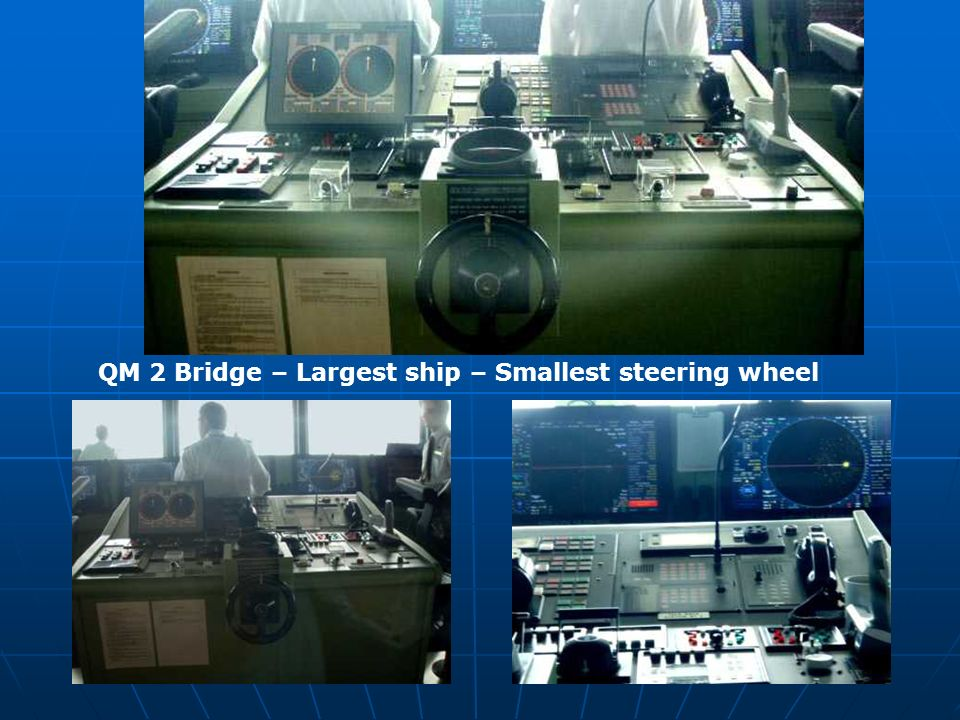 QM 2 Bridge – Largest ship – Smallest steering wheel