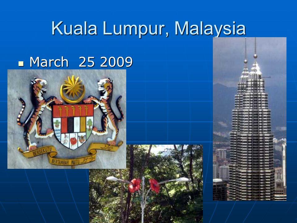 Kuala Lumpur, Malaysia March 25 2009 March 25 2009