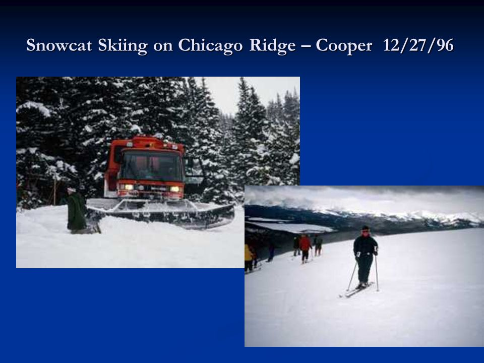 Snowcat Skiing on Chicago Ridge – Cooper 12/27/96