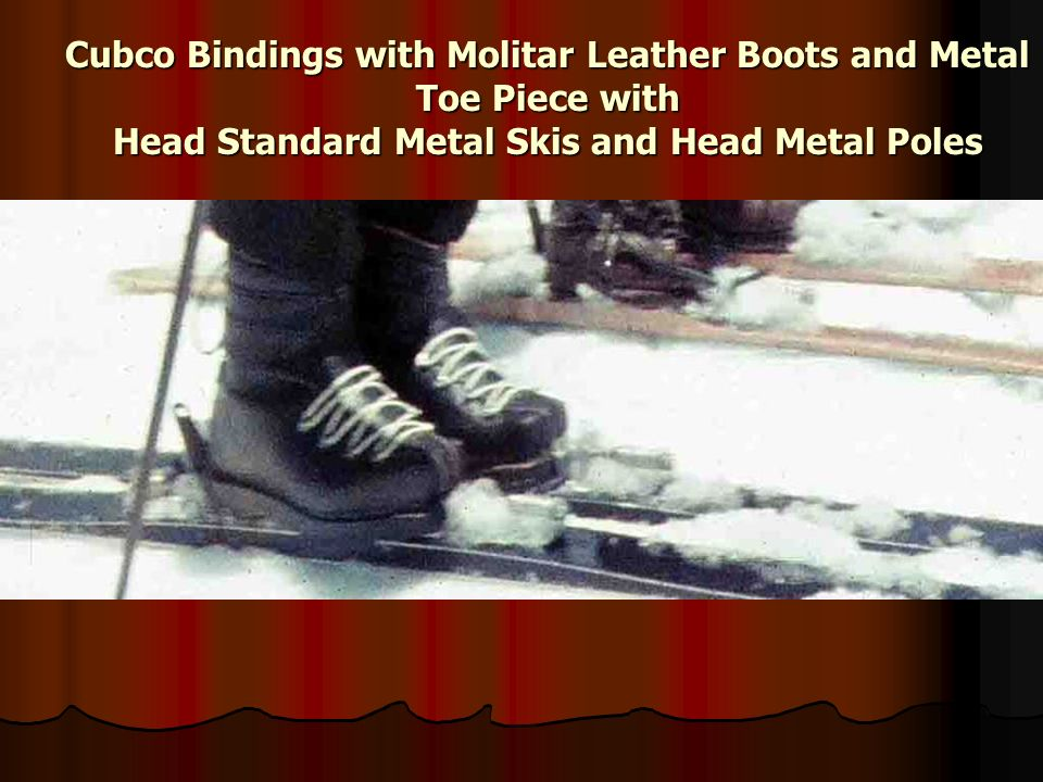Cubco Bindings with Molitar Leather Boots and Metal Toe Piece with Head Standard Metal Skis and Head Metal Poles