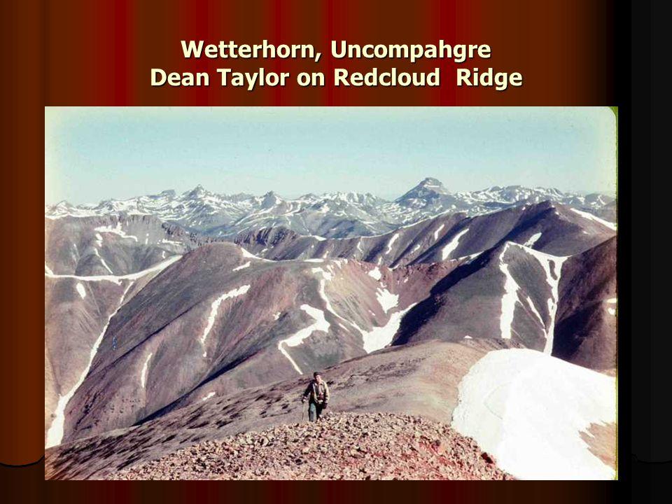 Wetterhorn, Uncompahgre Dean Taylor on Redcloud Ridge