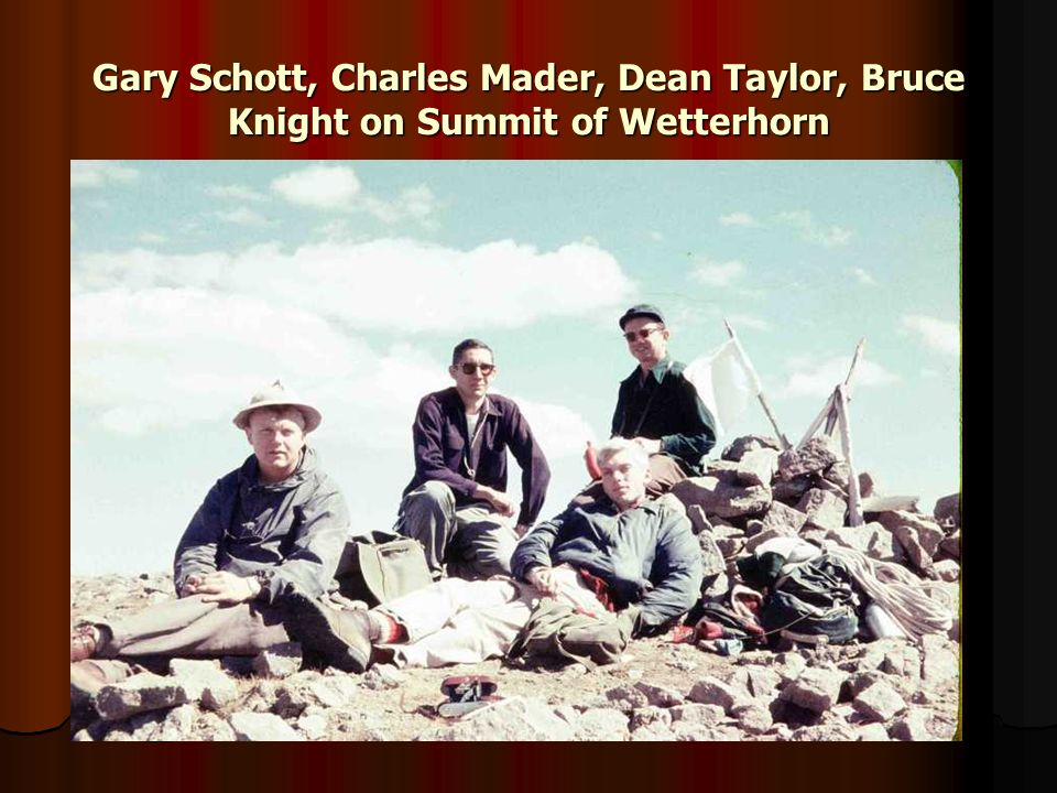 Gary Schott, Charles Mader, Dean Taylor, Bruce Knight on Summit of Wetterhorn