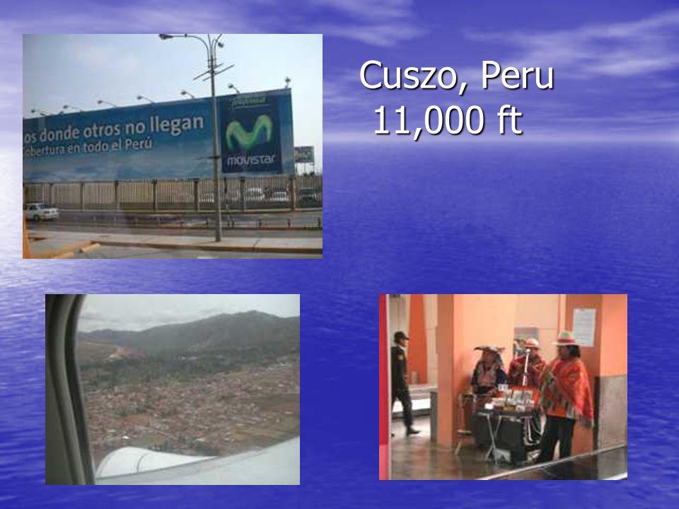 Cuszo, Peru 11,000 ft Cuszo, Peru 11,000 ft