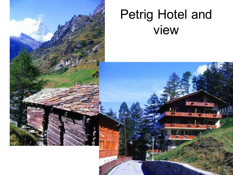 Petrig Hotel and view
