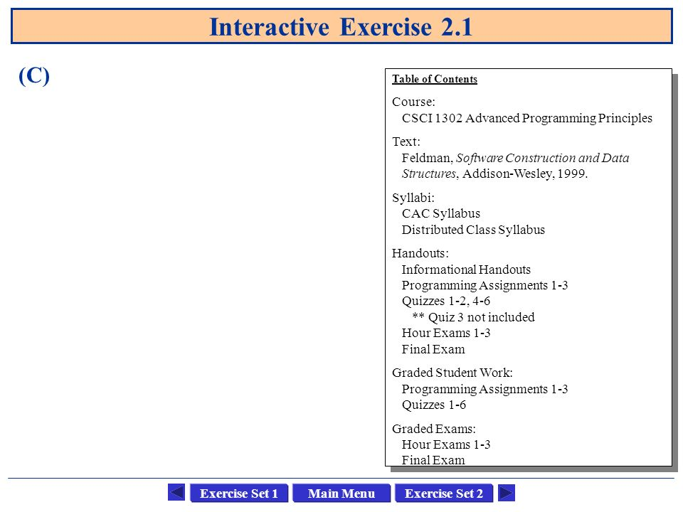 Main MenuExercise Set 1Exercise Set 2 Exercise 2.3 Suppose MATH 2240 Pre-calculus is a prerequisite for CSCI 1301 Programming; CSCI 1301 Programming is a prerequisite for all CSCI courses; and CSCI 3202 Architecture is a prerequisite for both CSCI 4120 Operating Systems and CSCI 4350 Artificial Intelligence.