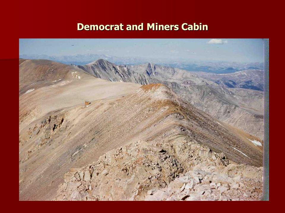 Democrat and Miners Cabin