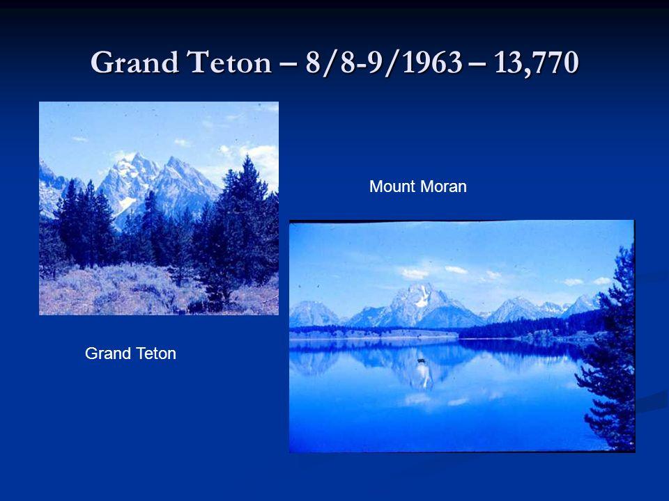 Grand Teton – 8/8-9/1963 – 13,770 Grand Teton Mount Moran