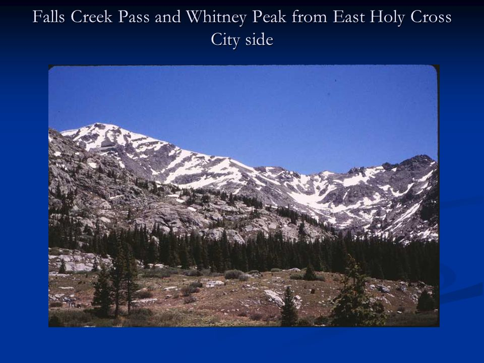 Falls Creek Pass and Whitney Peak from East Holy Cross City side