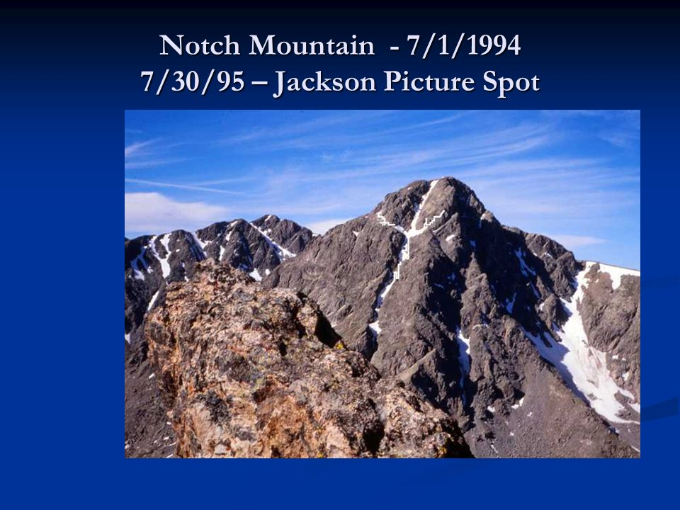 Notch Mountain - 7/1/1994 7/30/95 – Jackson Picture Spot