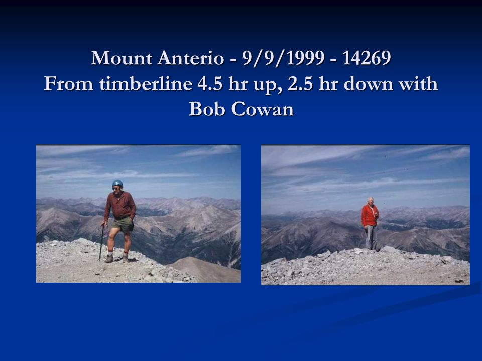 Mount Anterio - 9/9/1999 - 14269 From timberline 4.5 hr up, 2.5 hr down with Bob Cowan