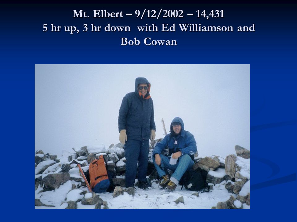 Mt. Elbert – 9/12/2002 – 14,431 5 hr up, 3 hr down with Ed Williamson and Bob Cowan