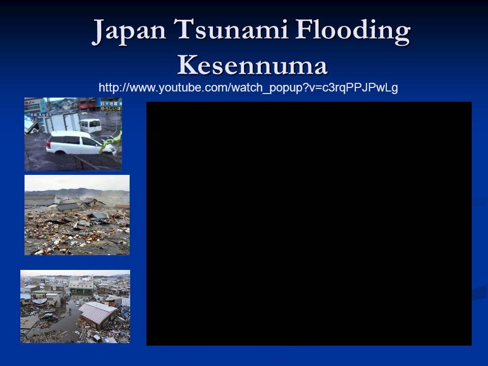 Japan Tsunami Flooding Kesennuma http://www.youtube.com/watch_popup v=c3rqPPJPwLg
