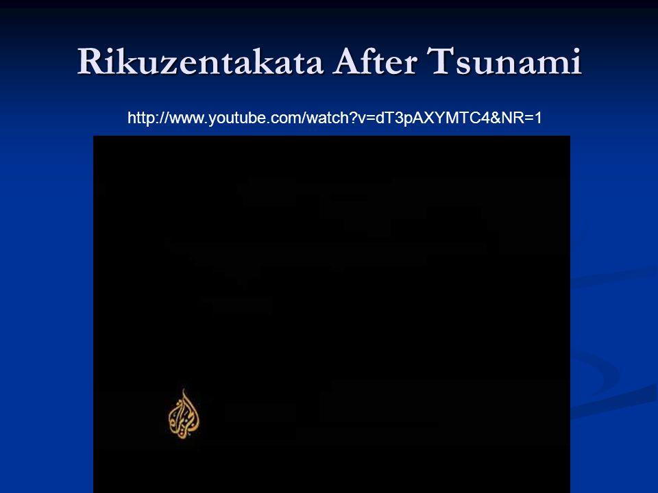 Rikuzentakata After Tsunami http://www.youtube.com/watch v=dT3pAXYMTC4&NR=1