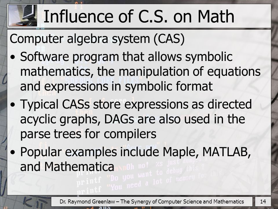 14Dr.Raymond Greenlaw – The Synergy of Computer Science and Mathematics Influence of C.S.