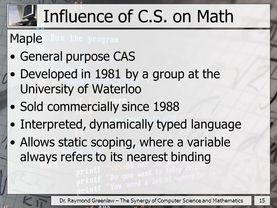 15Dr.Raymond Greenlaw – The Synergy of Computer Science and Mathematics Influence of C.S.