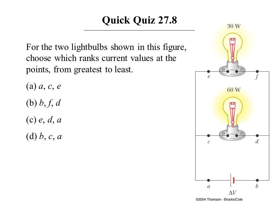 Quick Quiz 27.8 For the two lightbulbs shown in this figure, choose which ranks current values at the points, from greatest to least. (a) a, c, e (b)