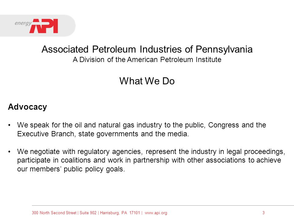 300 North Second Street   Suite 902   Harrisburg, PA 17101   www.api.org3 Associated Petroleum Industries of Pennsylvania A Division of the American P