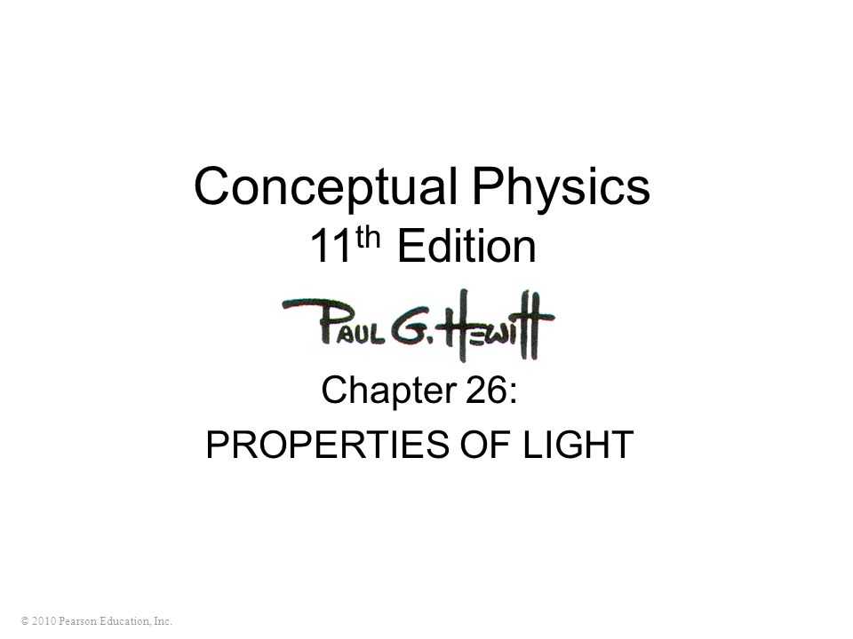 © 2010 Pearson Education, Inc.The average speed of light is less in A.air before entering glass.