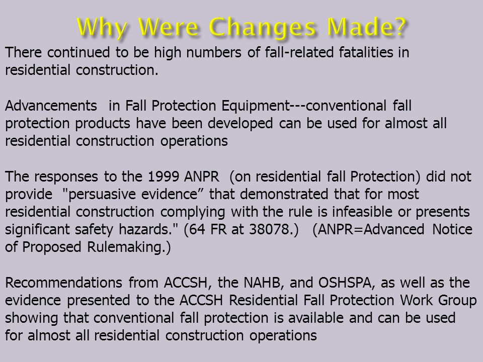 There continued to be high numbers of fall-related fatalities in residential construction.