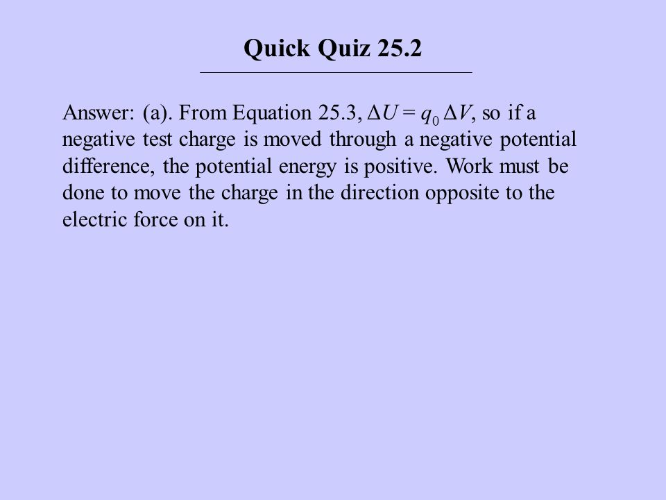 Quick Quiz 25.7 Consider the situation in question 6 again.