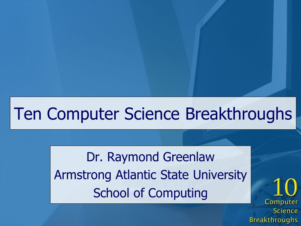 Ten Computer Science Breakthroughs Dr.