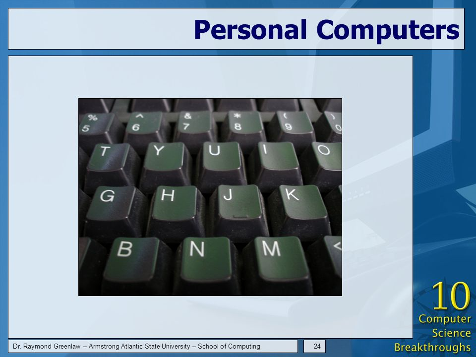 Dr. Raymond Greenlaw – Armstrong Atlantic State University – School of Computing24 Personal Computers