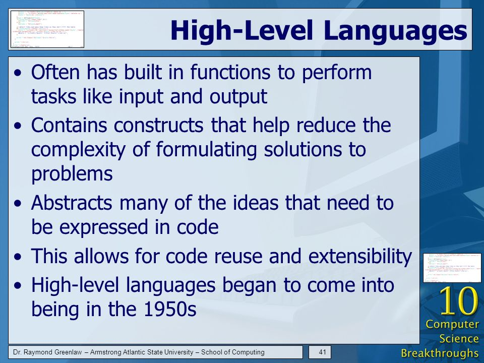 Dr. Raymond Greenlaw – Armstrong Atlantic State University – School of Computing41 High-Level Languages Often has built in functions to perform tasks