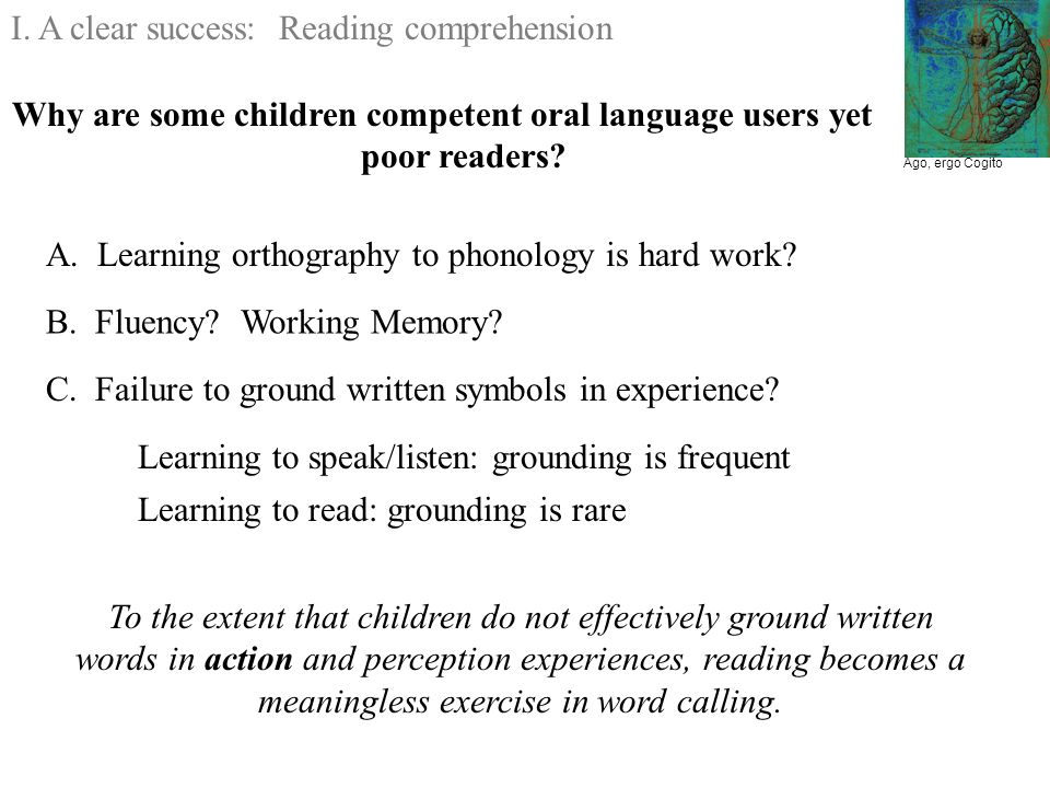 Why are some children competent oral language users yet poor readers.