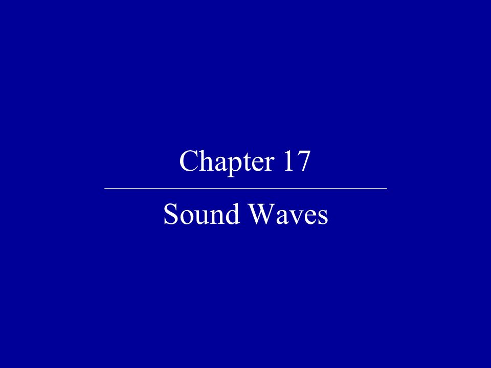 Chapter 17 Sound Waves