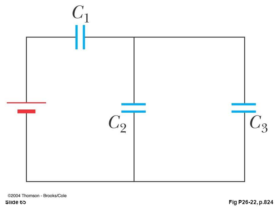 Slide 65Fig P26-22, p.824