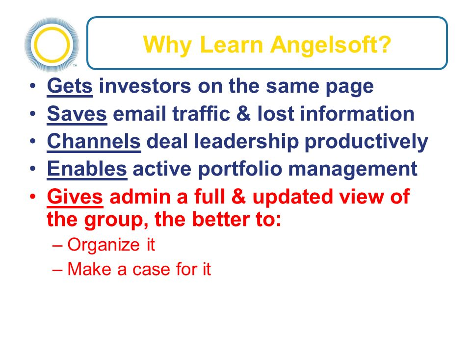 The First Steps Get an email invitation to Angelsoft Open slide deck at left, email at right