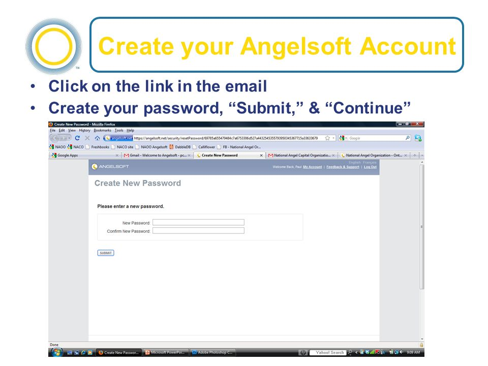 Create your Angelsoft Account Click on the link in the email Create your password, Submit, & Continue
