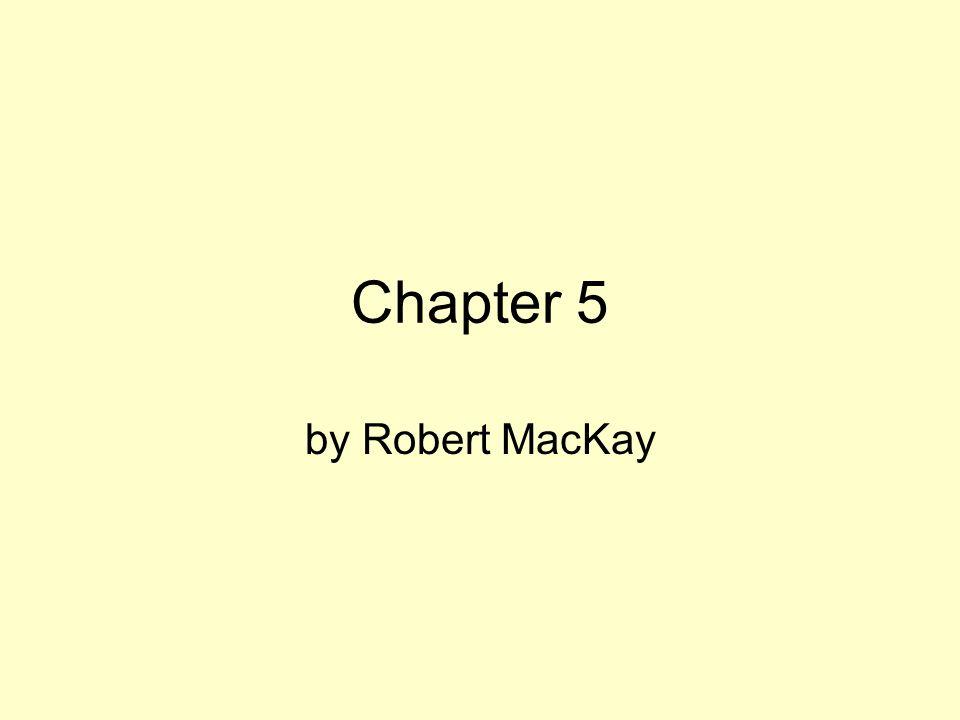 Chapter 5 by Robert MacKay