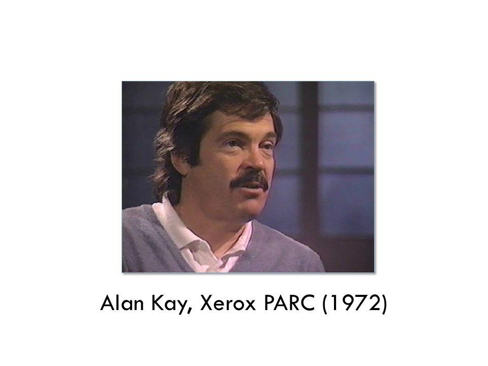 Alan Kay, Xerox PARC (1972)