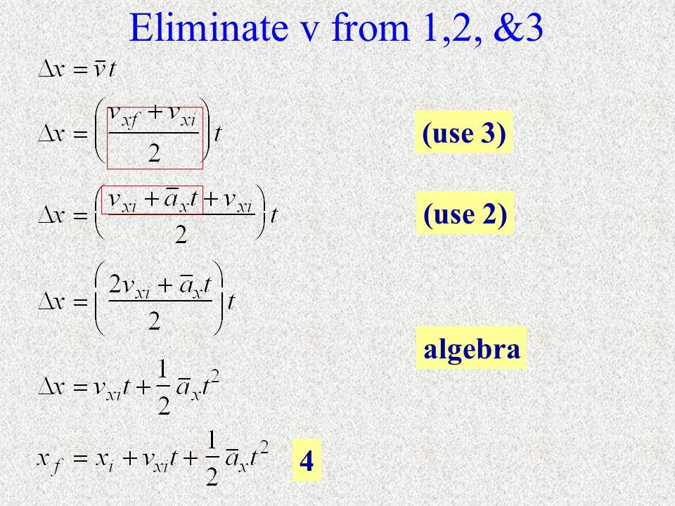 Eliminate v from 1,2, &3 (use 3) (use 2) algebra 4
