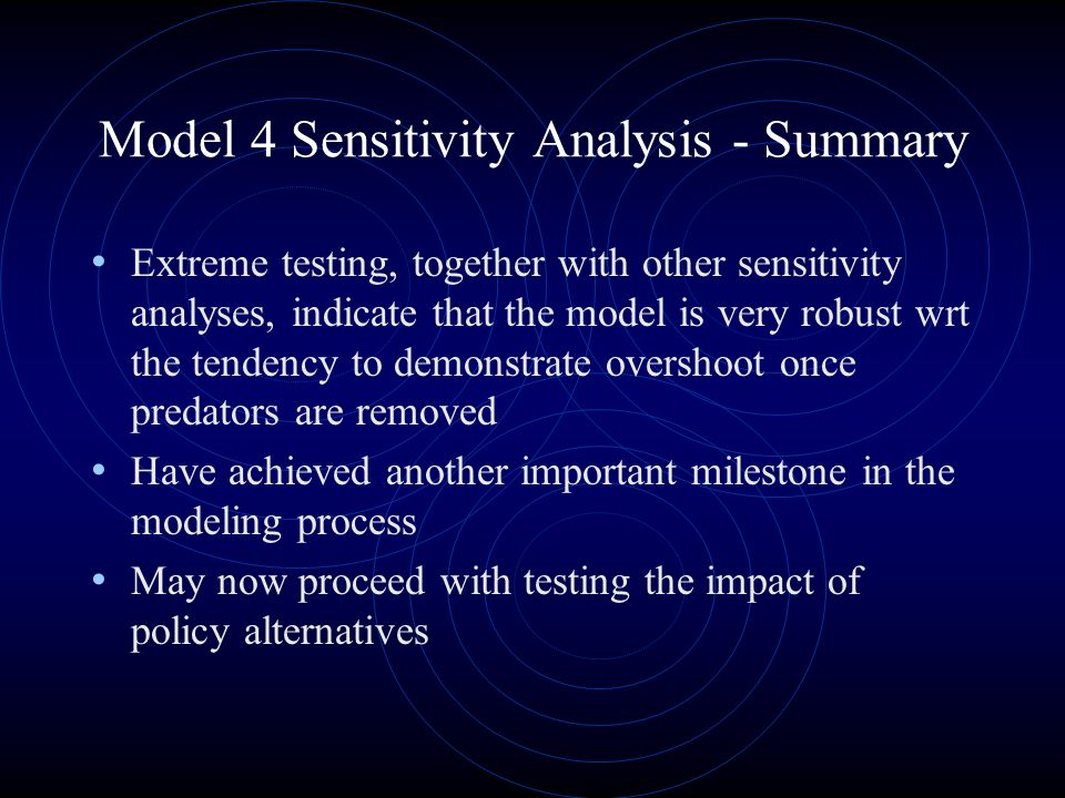 Model 4 Sensitivity Analysis - Summary Extreme testing, together with other sensitivity analyses, indicate that the model is very robust wrt the tende