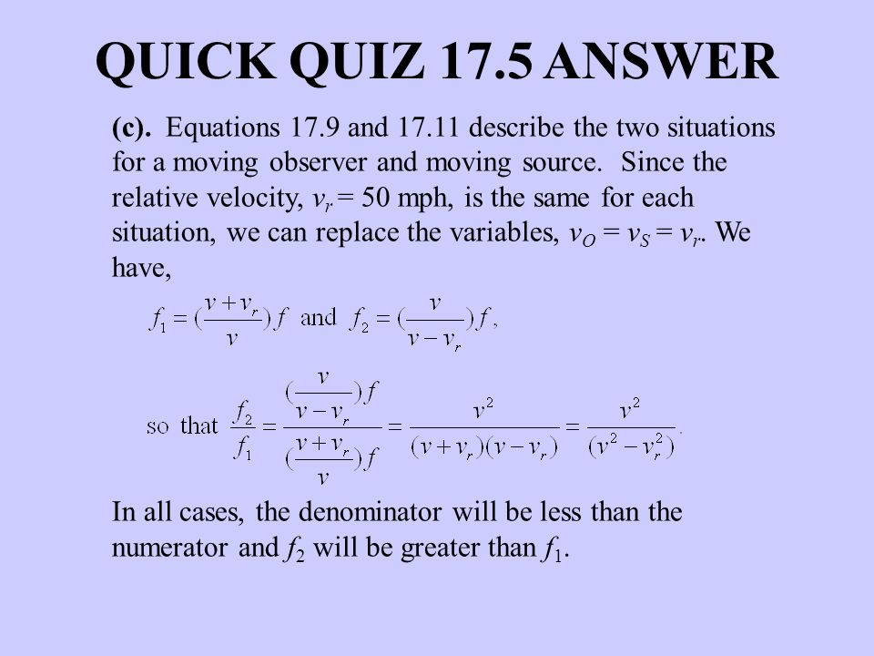 (c). Equations 17.9 and describe the two situations for a moving observer and moving source.