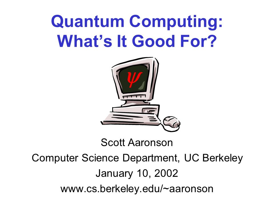 Quantum Computing: Whats It Good For.