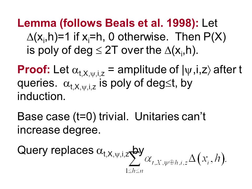 Lemma (follows Beals et al. 1998): Let (x i,h)=1 if x i =h, 0 otherwise.