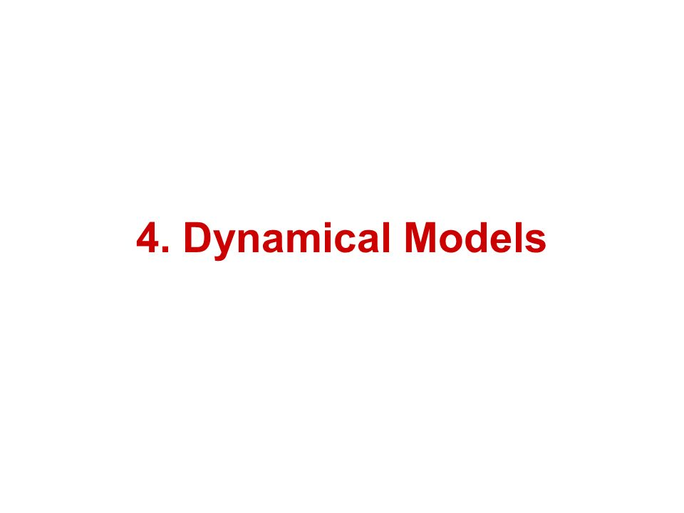 4. Dynamical Models