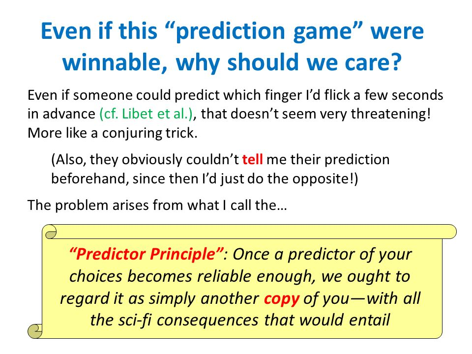 Even if this prediction game were winnable, why should we care.