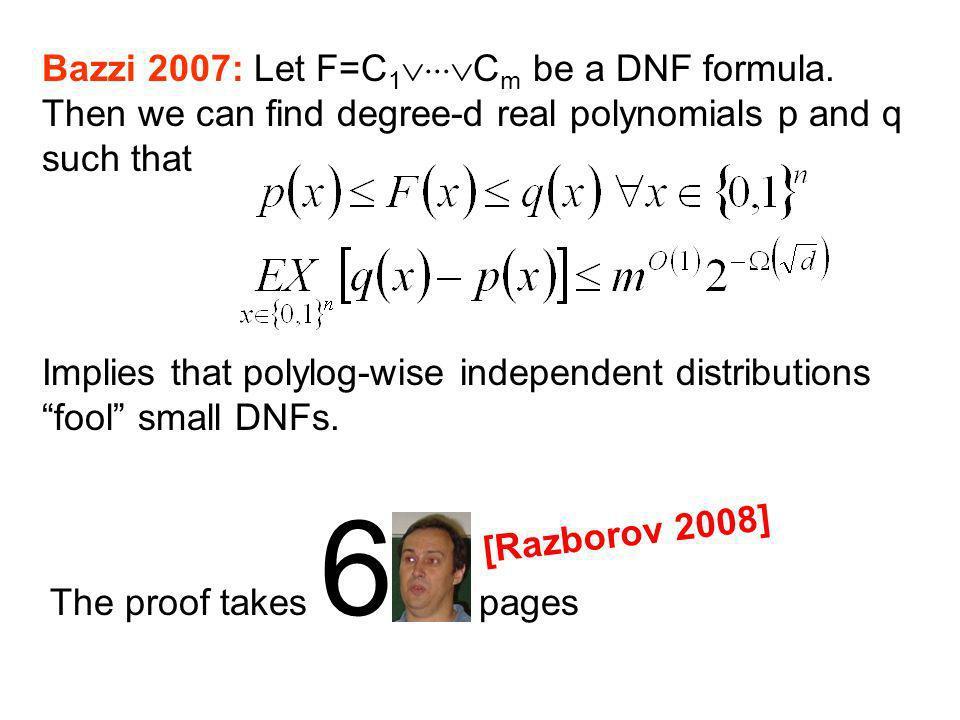 Bazzi 2007: Let F=C 1 C m be a DNF formula.