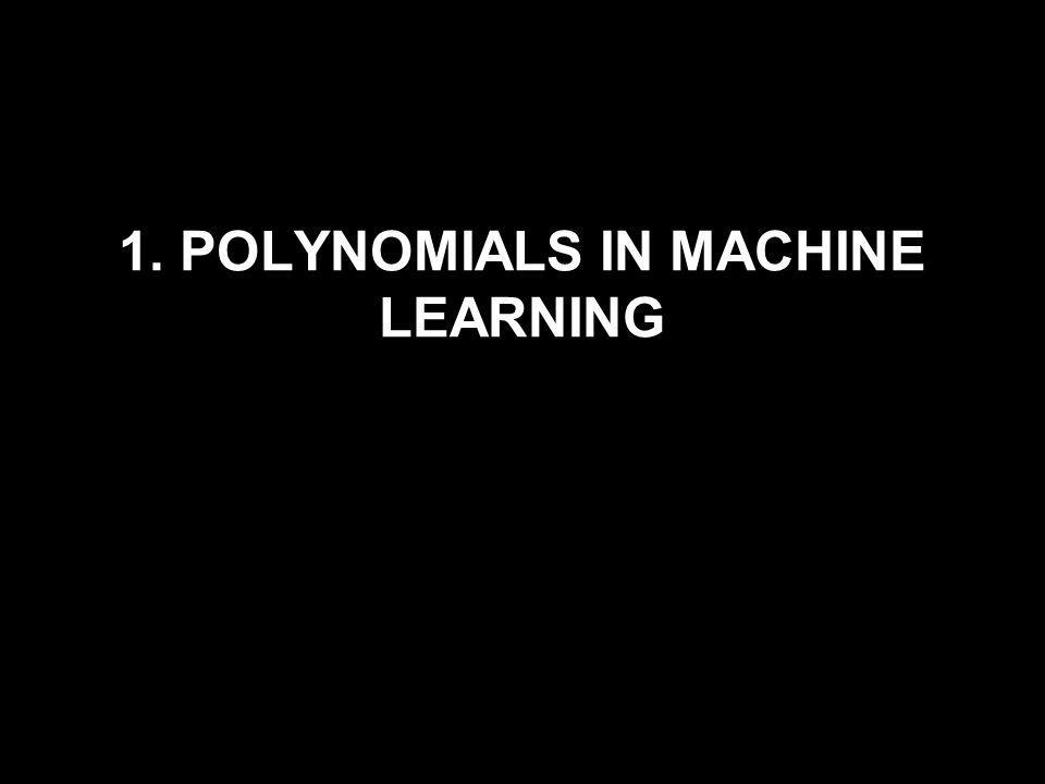 1. POLYNOMIALS IN MACHINE LEARNING