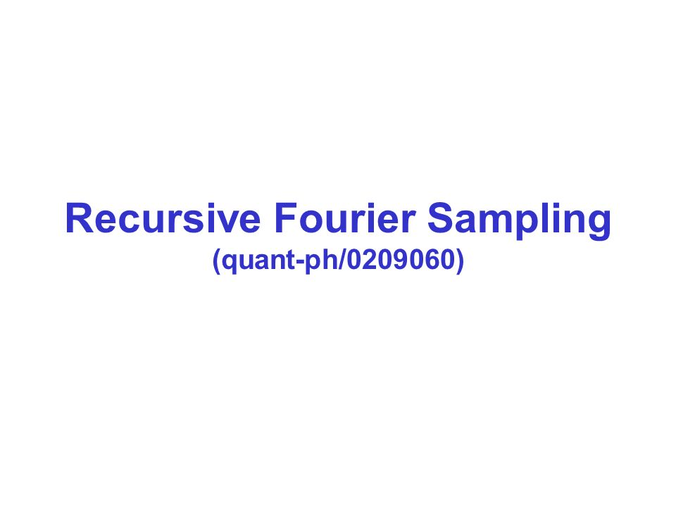 Recursive Fourier Sampling (quant-ph/ )
