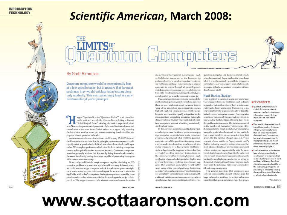 Scientific American, March 2008: www.scottaaronson.com