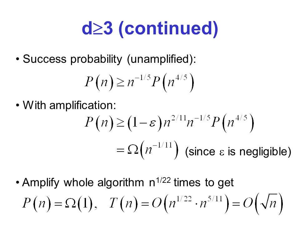 Success probability (unamplified): With amplification: (since is negligible) Amplify whole algorithm n 1/22 times to get d 3 (continued)