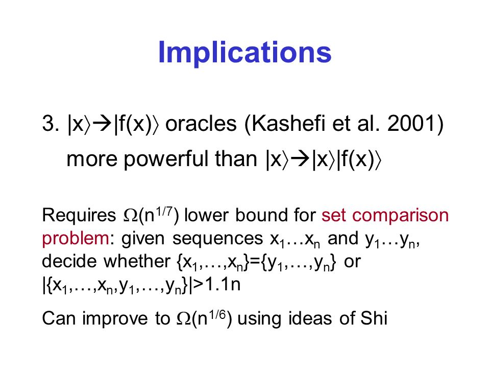 Implications 3. |x |f(x) oracles (Kashefi et al.